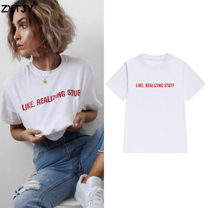 like realizing stuff red Print Women tshirt Cotton Casual Funny t shirt For Lady
