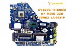 Оригинальный Для ACER E1-572G Материнская плата ноутбука E1-572G I5-4200U R7 M265 2 Гб V5WE2 LA-9531P испытанное хорошее Бесплатная доставка