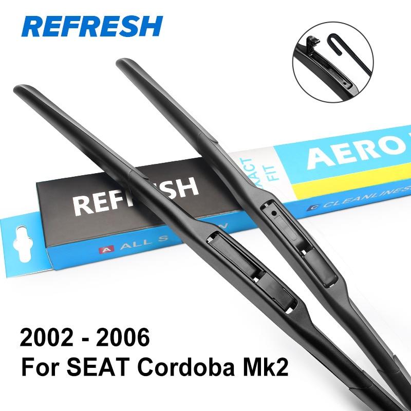 REFRESH Щетки стеклоочистителя для SEAT Cordoba Fit Пуговицы с рукояткой / крючком Модель Год выпуска с 1999 по 2009 год - Цвет: 2002 - 2006 ( Mk2 )
