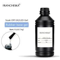 Francheska 1kg base coat top coat rubber top base gel nail polish oje nagels spulletjesnail gel polish soak off gel lak