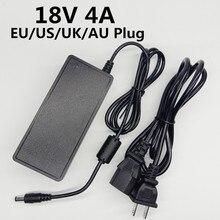 18V 4A AC 100V-240V Converter Universal 18 Volt Power Adapter DC 18 V 4000mA Supply 5.5mmx2.1-2.5mm EU US UK AU Plug Adaptador