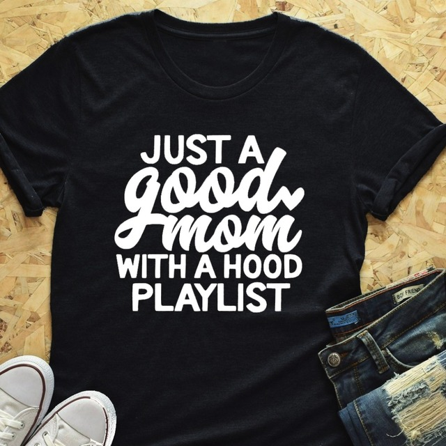 Just a Good Mom with Hood Playlist Mother Vintage Tee Art Top 3