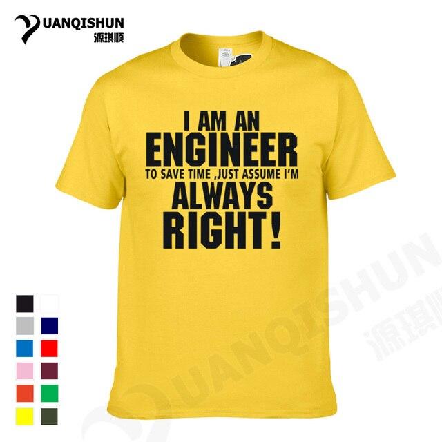 e7992b40 YUANQISHUN Sitcoms T-shirt TRUST ME I AM AN ENGINEER ALWAYS RIGHT Letter  Printing Tshirt Fashion Casual Streetwear Funny T Shirt