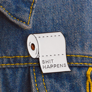 Shit Happens Roll Paper Toilet Pape Brooches Fashion Men and Women Denim Jackets Backpack Enamel Lapel Pins Accessories(China)