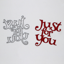 WordJust for you Metal Cutting Dies  Scrapbooking Album Decoration Embossing Paper Card Craft 58*65 mm