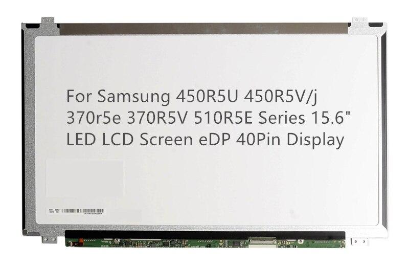 "For Samsung 450R5U 450R5V/j 370r5e 370R5V 510R5E Series 15.6"" LED LCD Screen eDP 40Pin Display"