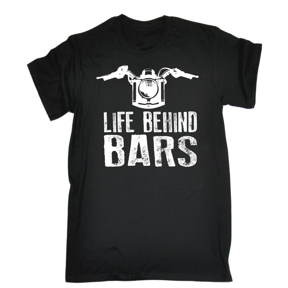 2018 Fashion Summer Sale Life Behind Bars Motorbike T-SHIRT Tee Biker Rider Motorbike Birthday Funny Gift Tee Shirt