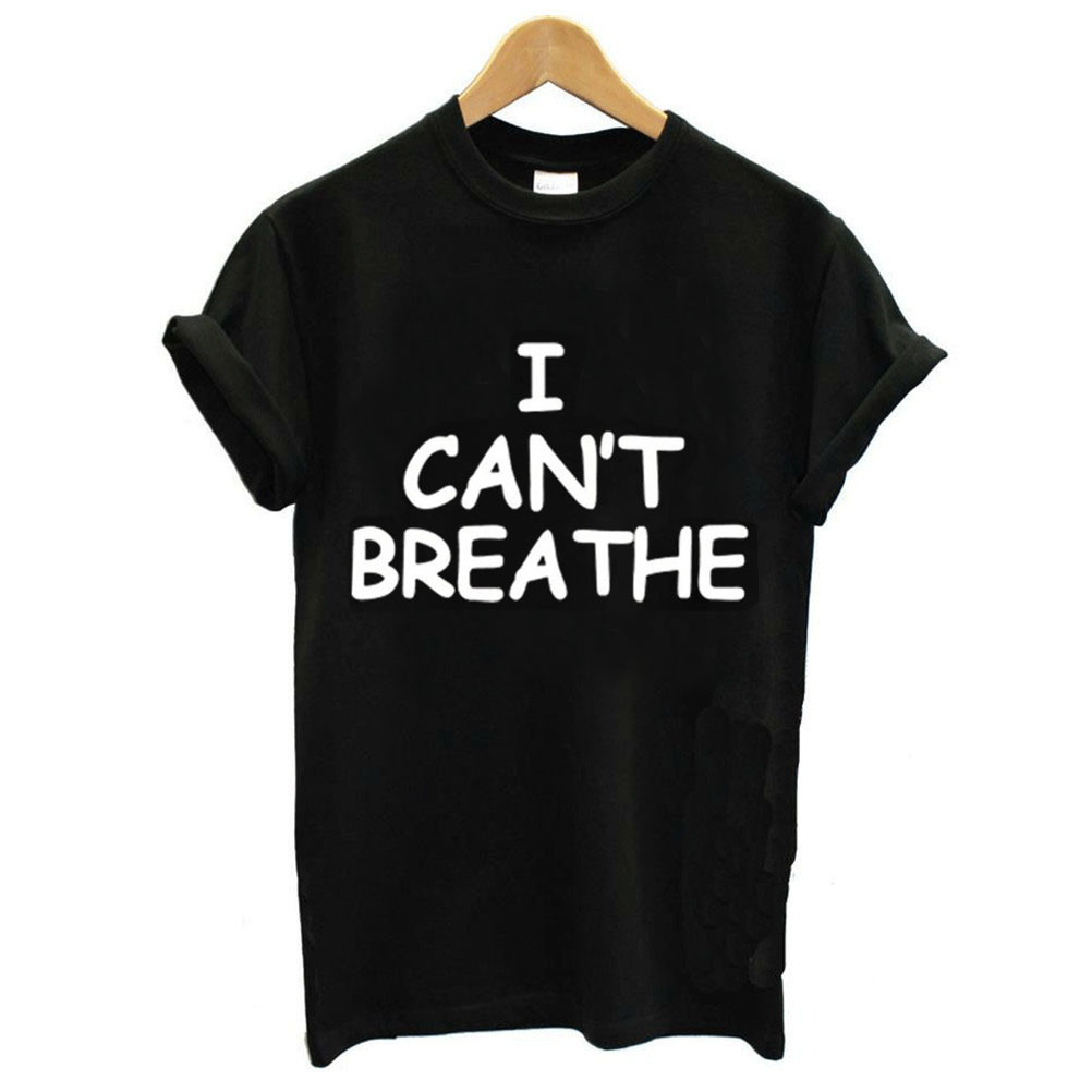 I Can't Breathe Letter Print T Shirt Women Short Sleeve O Neck Loose Tshirt 2020 Summer Women Tee Shirt Tops Camisetas Mujer