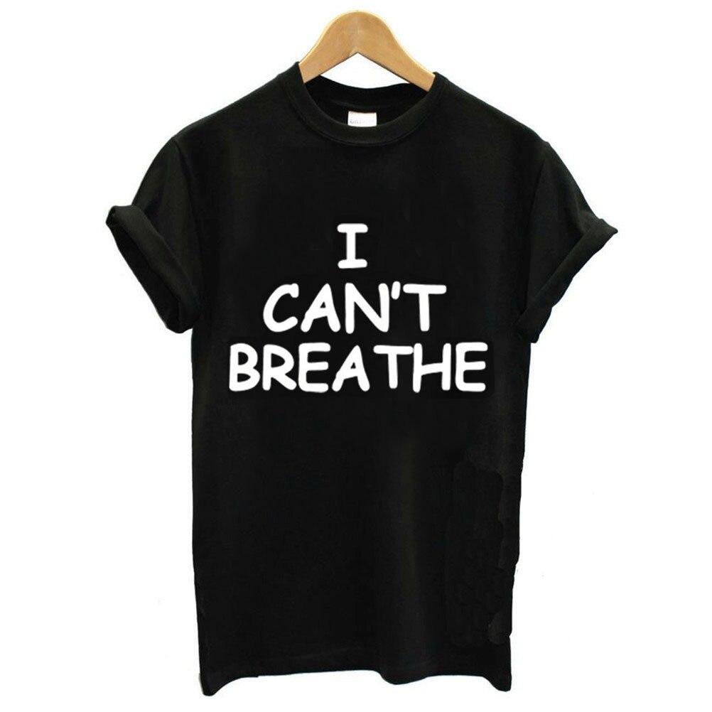 I Can't Breathe Letter Print T Shirt Women Short Sleeve O Neck Loose Tshirt 2020 Summer Women Tee Shirt Tops Camisetas Mujer