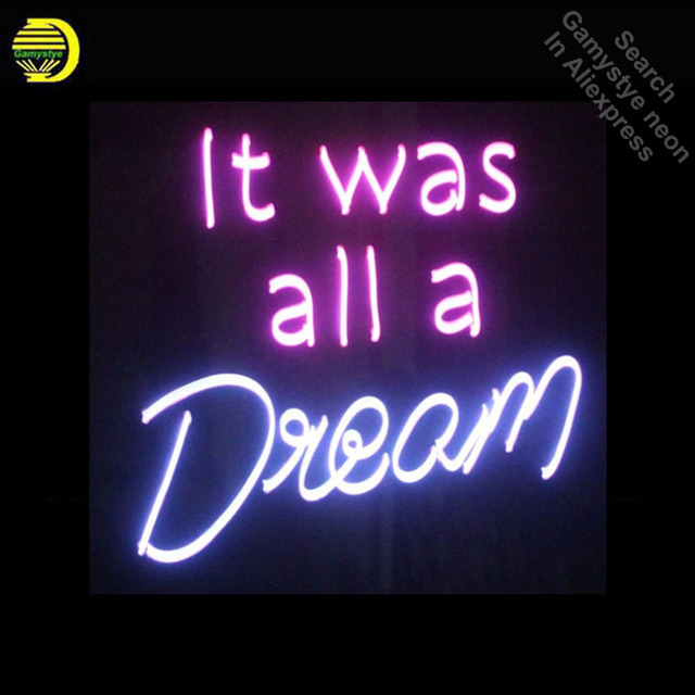 It Was All A Dream Neon Sign Handcrafted Neon Bulbs Sign Glass Tube Custom Iconic Decorate Wall signs personalized Advertise