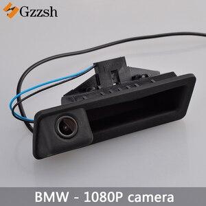 Автомобильная HD камера заднего вида 1080P для BMW X5 X1 X6 E39 E53 E82 E88 E84 E90 E91 E92 E93 E60 E61 E70 E71 E72, сменная ручка для багажника