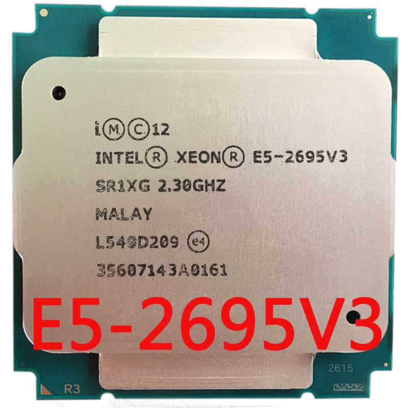 Intel Xeon  SR1XG server  of E5-2695 v3 E5 2695 V3  2695v3 2.3G 14core 28thread  socket 2011-3