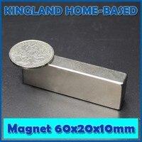 1 шт. 60x20x10 мм N52 магнитов супер сильный кубовидной редкоземельные магниты 60 мм x 20 мм x 10 мм магнит высокое качество