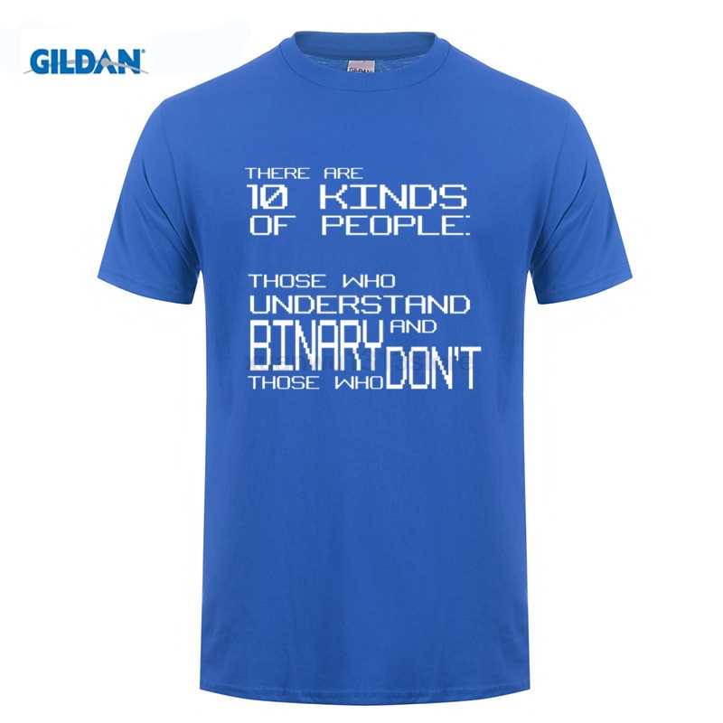 GILDAN There Are 10 Kinds of People Those Who Understand Binary T Shirt PC Gamer Hacker for Man Hipster O-Neck Cool T-Shirt