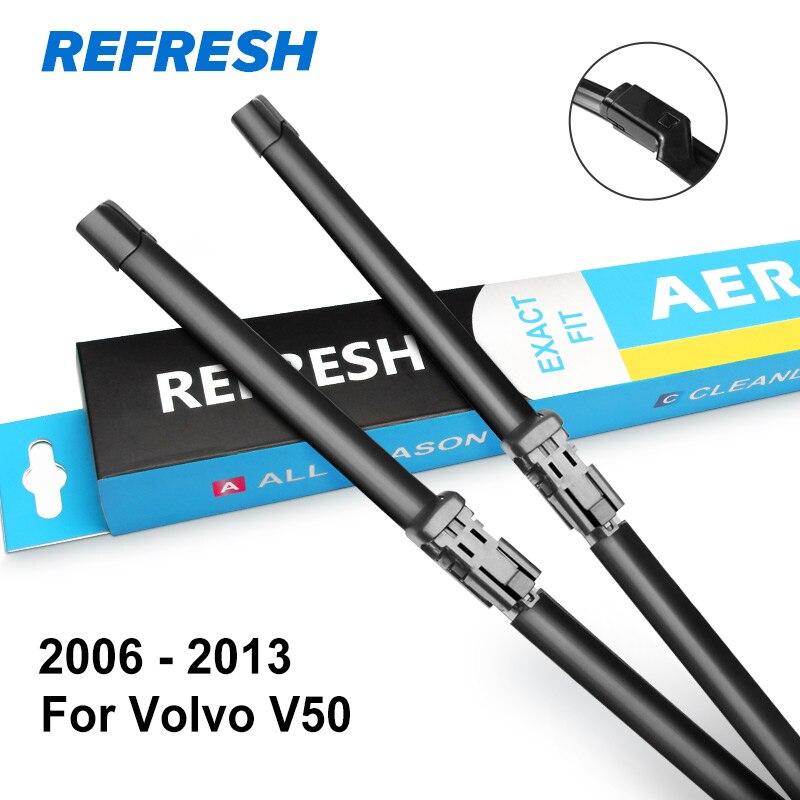 REFRESH Щетки стеклоочистителя для Volvo V50 Подгонка боковых штифтов / пуговиц Модель Год выпуска с 2004 по 2013 год - Цвет: 2006 - 2013