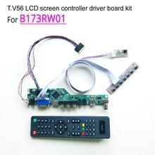 For B173RW01 laptop led lcd monitor T.V56 display controller driver card kit HDMI/VGA/AV/USB 17.3″ 1600 *900 LVDS 40 pin WLED