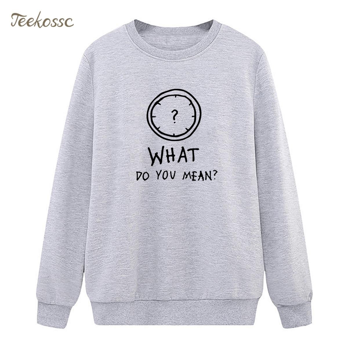 Clock What do you mean ? Sweatshirt Funny Print Hoodie 2018 Winter Autumn Women Lasdies Pullover Fleece Loose Casual Streetwear