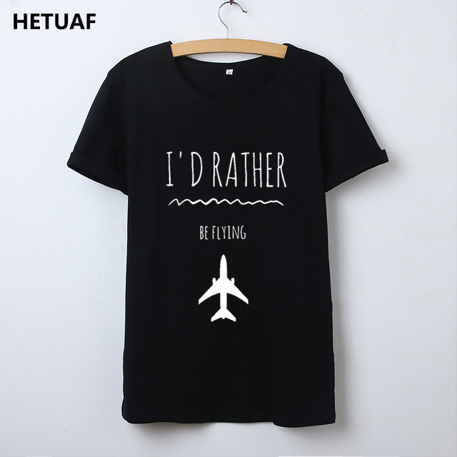 c246a34853 HETUAF I'd Rather Be Flying T Shirt Women Tops Funny Airplane Graphic Tees  Women Tshirt Loose Hipster Camisetas Mujer Drop Ship