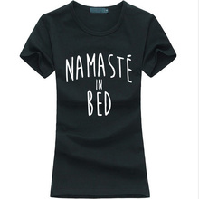 2016 summer Namaste In Bed print tshirt Women funny cotton casual tee shirt femme hipster fashion brand harajuku kawaii punk top