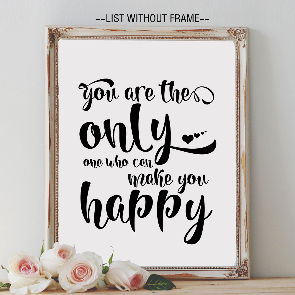 Make A Quote You Are The Only One Who Can Make You Happy Quote Wall Hanging Art