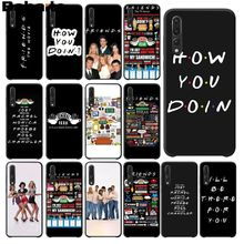 Babaite Tv Show Friends How You Doin Black TPU Silicone Phone Cover for Haiwei P10 plus Honor 9 10 View Mate Coque Shell