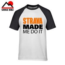 Divertida camiseta de jugador con estampado de letras Strava Made Me Do It, camiseta de ciclismo aeróbica para hombre, camiseta de ciclista de montaña, camiseta de ciclista MTB, camiseta con bicicleta