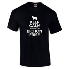 Keep Calm And Get A Bichon Frise Dog Lover Owner Pet Gift Funny T-Shirt S-5XL New T Shirts Tops Tee Unisex