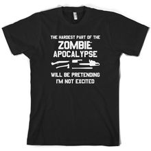 The Hardest Part Of Zombie Apocalypse - Mens T-Shirt Undead Funny Print T Shirt Short Sleeve Hot Tops Tshirt Homme