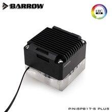 Barrow CỘNG VỚI Phiên Bản PWM điều khiển tốc độ 17 w bơm kit PMMA Bìa + Kim Loại Auror LRC2.0 5 V Bo Mạch HÀO QUANG SPB17 S CỘNG VỚI