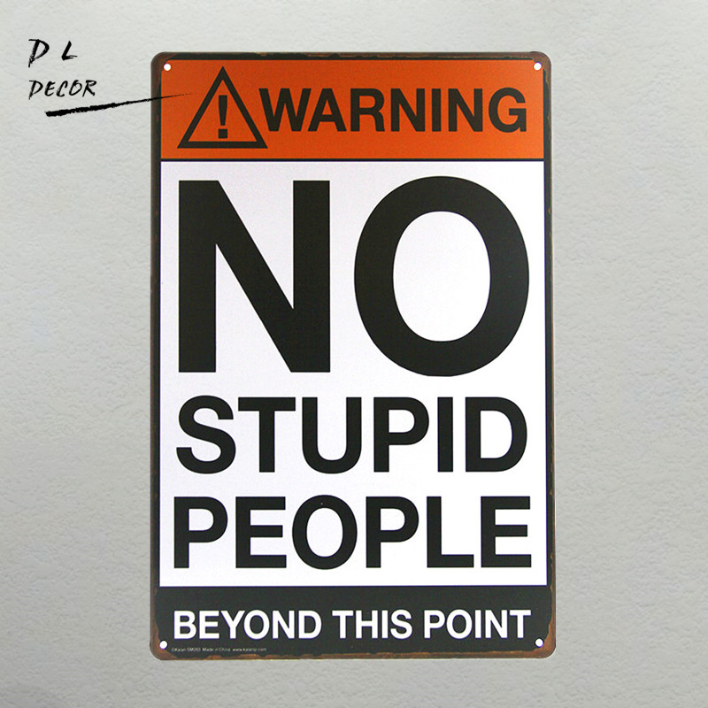 WARNING SIGNS NO Stupid people Vintage Signs iron Poster art Wall Decor Painting H-02 20*30CM Mix order signs