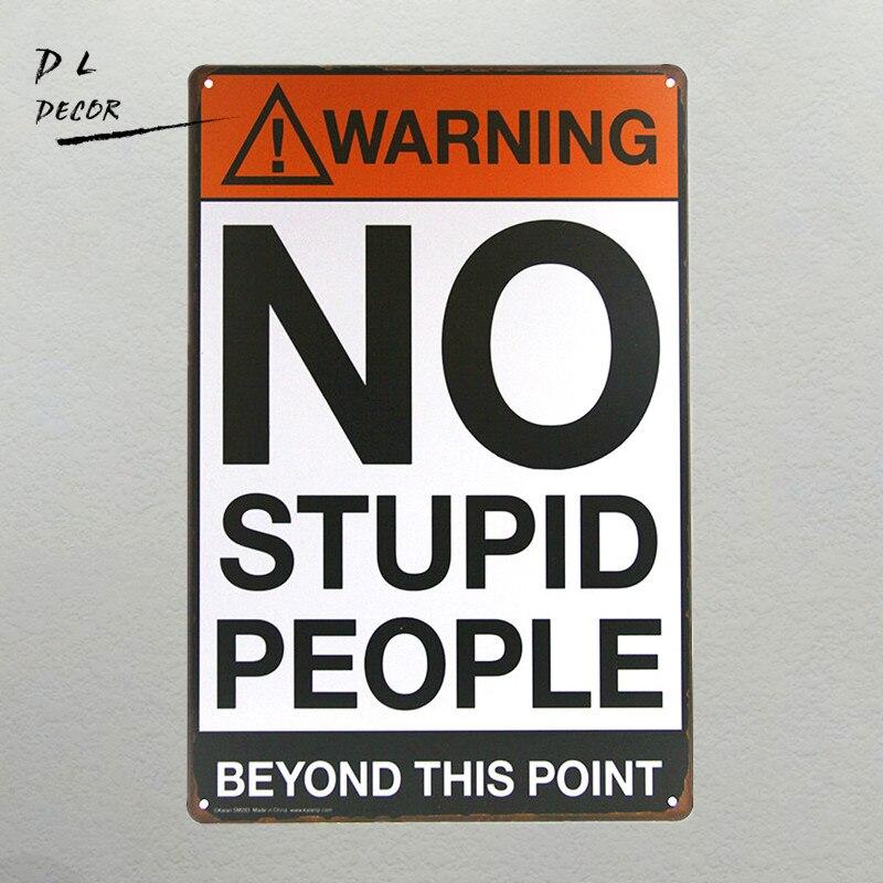 DL-предупреждающие знаки без глупые люди Винтаж знаки железа плаката стены, Декор, живопись