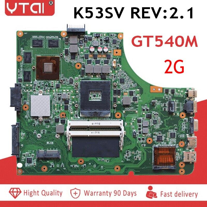 K53SV Motherboard GT540M 2G REV:2.1 Motherboard for Asus K53SV A53S K53S K53SC K53SM Laptop Motherboard 100% tested intactK53SV Motherboard GT540M 2G REV:2.1 Motherboard for Asus K53SV A53S K53S K53SC K53SM Laptop Motherboard 100% tested intact