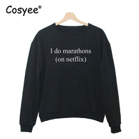 I Do Marathons On Netflix Letter Print Fashion Harajuku Jogging Tracksuits Hipster Sports Pullover Women S