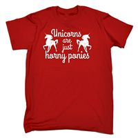 Unicorns Are Just Horny Ponies T Shirt Horse Rider Riding Funny Birthday Gift T Shirts Casual
