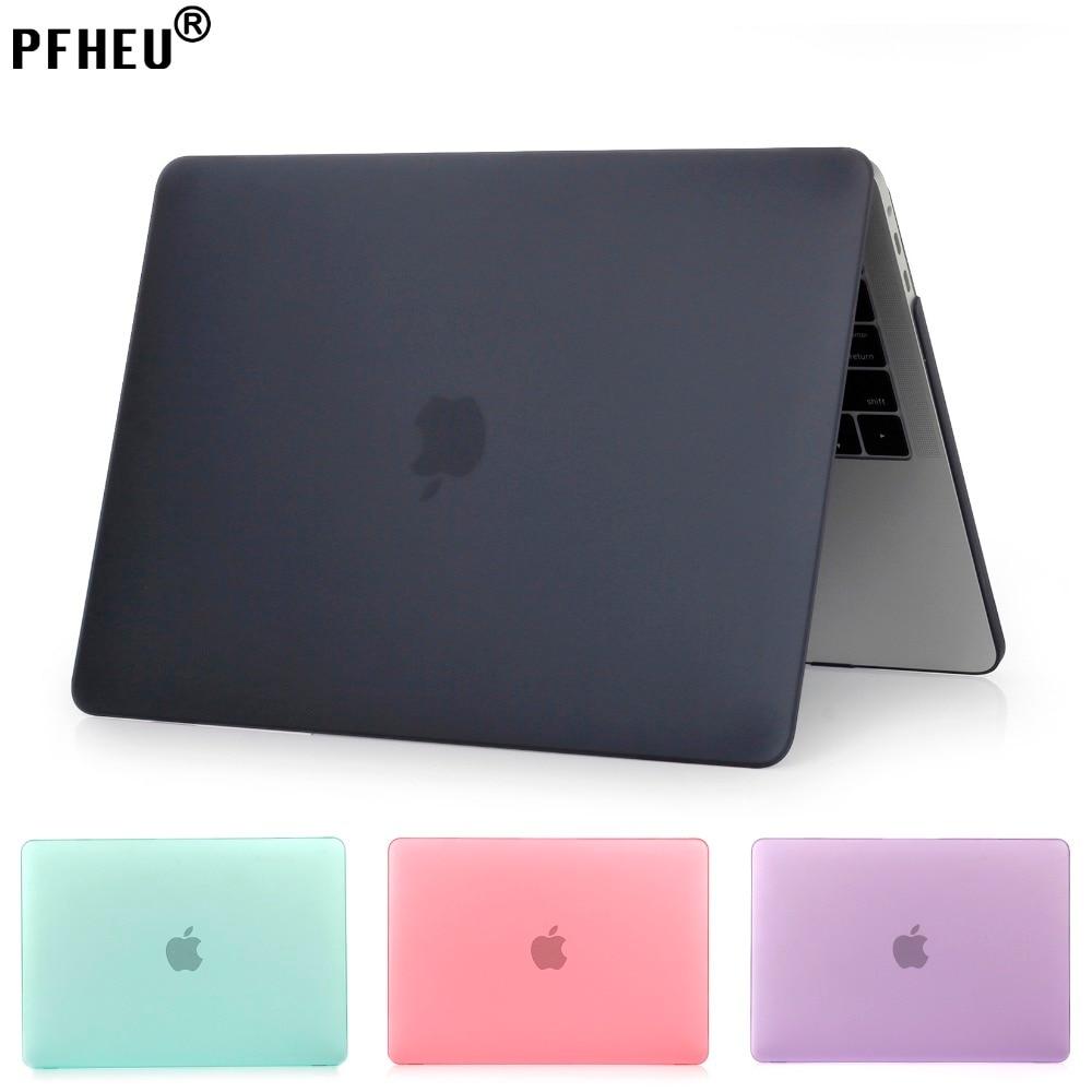 PFHEU mate portátil caso para Apple Macbook Pro Retina 11 12 13 15 aire 13 A1369 A1466 nueva pro 13 15 A1706 A1708 A1707 shell