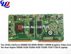 ل n V i d ia غيفورسي 8400 M GS MXM IDDR2 128 MB الرسومات بطاقة الفيديو ل c e r أسباير 5920G 5520 5520G 4520 7520G 7520 7720G