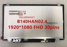 Новый оригинальный B140HAN02.4 B140HAN02.1 1920*1080 FHD 30pins ЖК-дисплей FRU 00NY657