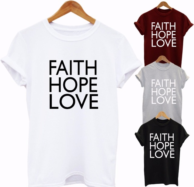 a708ca3fe7a FAITH HOPE LOVE Print Women tshirts Cotton Casual Funny t shirt For Lady  Top Tee Hipster Yong Wear Drop Ship Tumblr Z-545