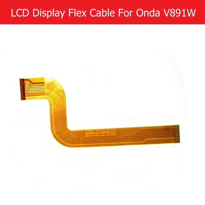 100% Genuine LCD Panel Flex Cable For Onda V891 LCD Display PCB Flex cable connect mainboard INET-I890-LCM-FPC-REV01 replacement genunie lcd display screen flex cable for huawei mediapad m2 a01w m2 a01l m2 a04l lcd connect mainboard flex replacement repair
