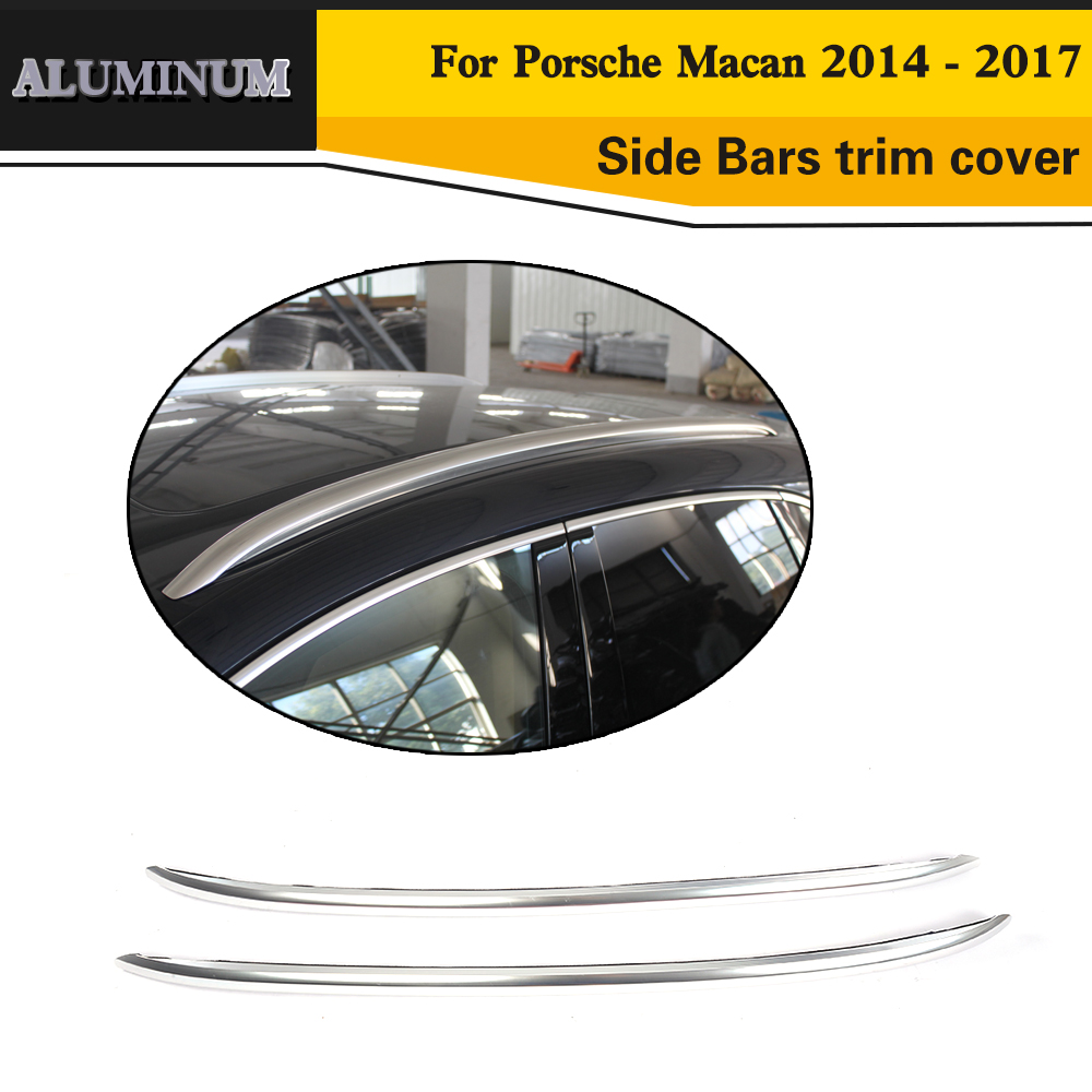 Aluminum Car Top Roof Rail Rack Mount Side Bars Decoration Trim Cover for Porsche Macan 2014 - 2017 teaegg top roof rack side rails luggage carrier for hyundai tucson ix35 2010 2014