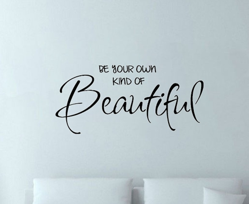 BE YOUR OWN KIND OF BEAUTIFUL Say Quote Word Lettering Art