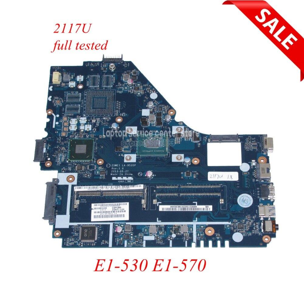 NB.MEQ11.001 For Acer Aspire E1-530 E1-570 Z5WE1 Laptop motherboard LA-9535P NBMEQ11001 intel Pentium 2117U SR0VQ CPU Onboard 100% new cpu 2117u sr0vq srovq bga chipset