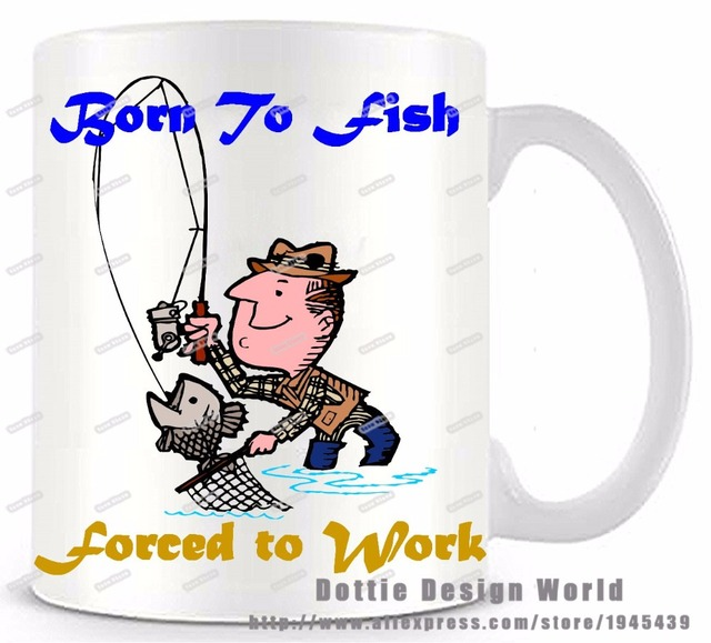 Born to fish force to work funny novelty travel mug ceramic white born to fish force to work funny novelty travel mug ceramic white coffee cup personalized birthday negle Image collections