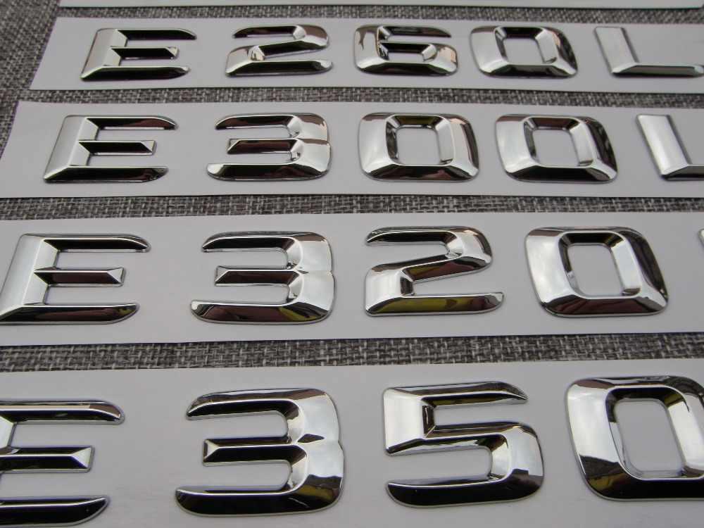 Chrome Mobil Bagasi Huruf Badge Emblem Emblem untuk Mercedes Benz E43 E55 E63 AMG E200 E250 E300 E320 E350 E400 e180 4MATIC CDI