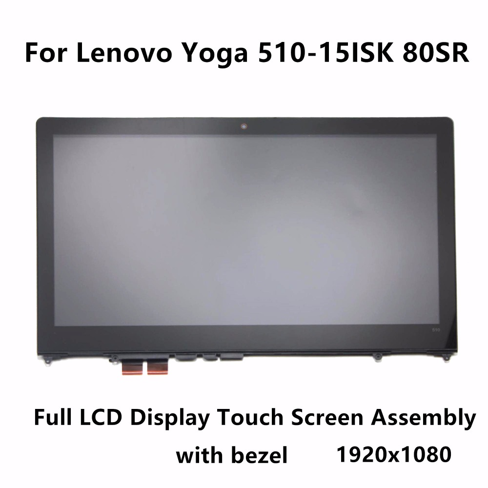 15.6'' FHD For Lenovo Yoga 510-15ISK 80SR 510-15IKB 80VC Laptop Touch Glass Panel Digitizer + LCD Screen Display Assembly+Bezel 15 6 touch glass digitizer lcd display screen assembly fhd ips panel lp156wf4 spl1 for lenovo flex 2 pro 15 with frame bezel
