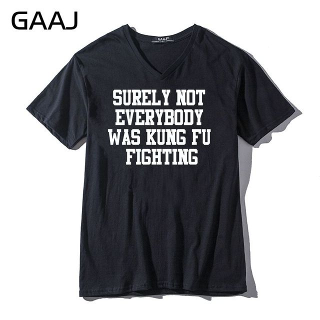 2b6397eb Surely Not Everybody Was Kung Fu Fighting Men & Women Unisex T Shirts New V  Neck Male Print Letter Funny T-shirt Clothes Male