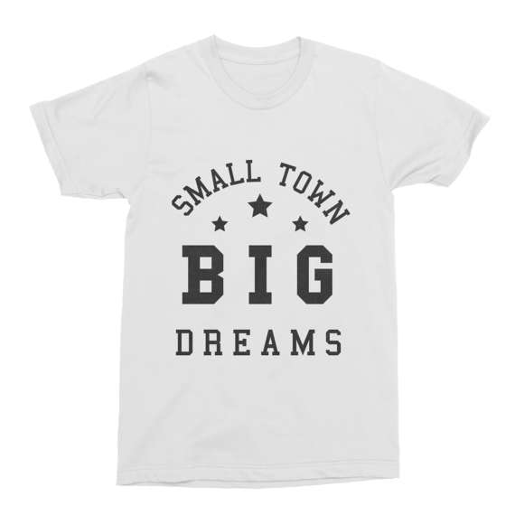 Small Town Big Dreams T-Shirt Funny Mens Tee Cotton Unisex Big Dreams Gift Present Funny Men's T-Shirt-C104 image