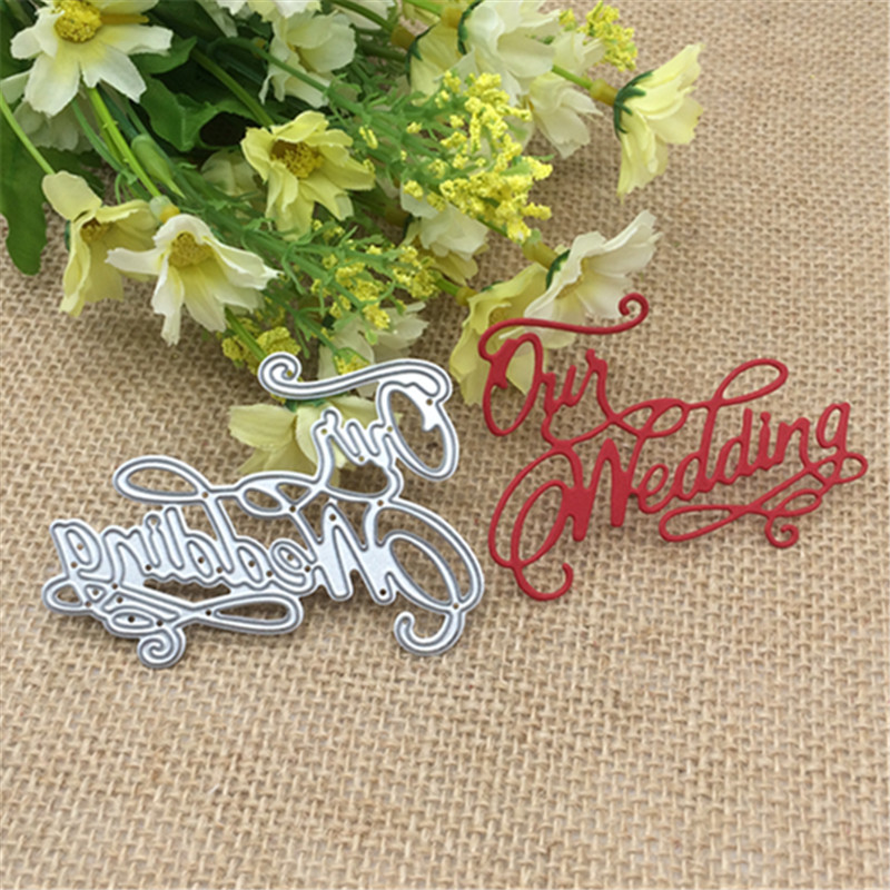 Our Wedding Metal Cutting Dies Stencil Scrapbooking Photo Album Card Paper Embossing Craft DIY