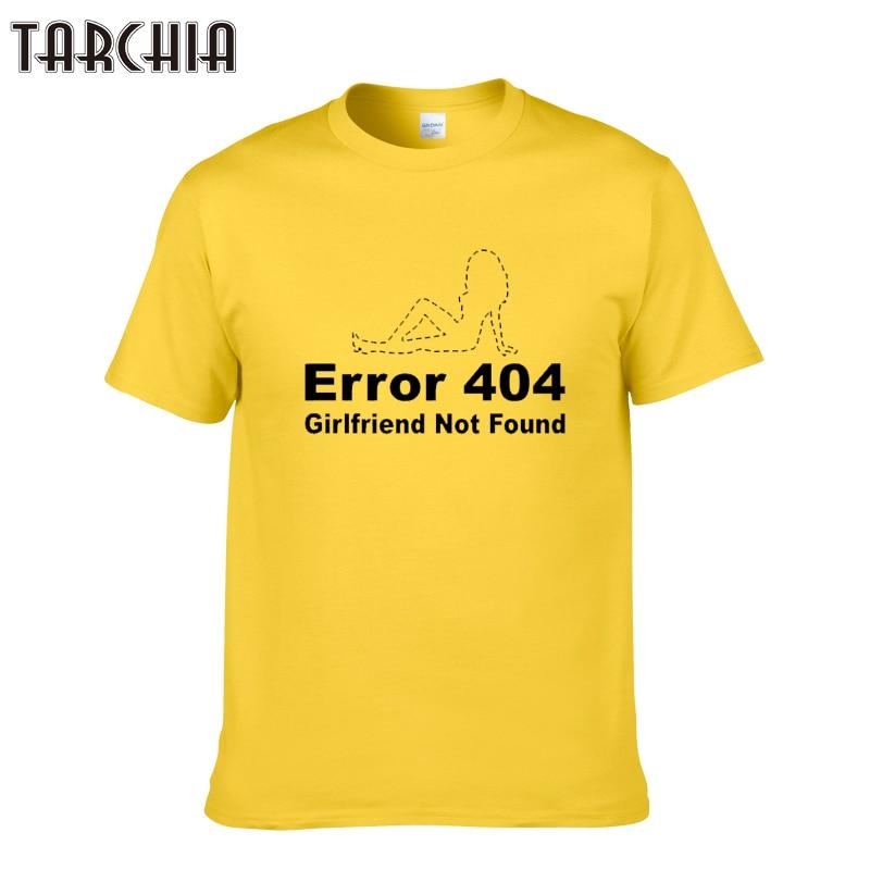 TARCHIA 2019 summer error 404 girlfriend ont found male t-shirt cotton tops tees men short sleeve boy casual homme tshirt t plus