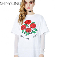 2017 Women Summer T Shirts Brand Fashion Designer Letter Die Die Die Rose Printed Harajuku Funny